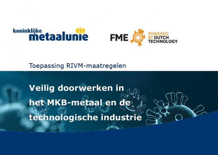 Koninklijke Metaalunie en FME hebben voor hun lidbedrijven een praktische handreiking opgesteld voor de toepassing van de op dit moment geldende RIVM-voorschriften.