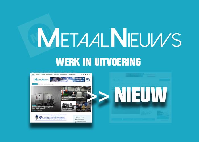 Op naar de nieuwe website www.MetaalNieuws.nl